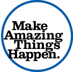 Make Amazing Things Happen.